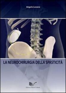 La neurochirurgia della spasticità - Angelo Lavano - copertina