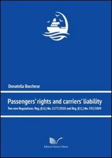 Passengers' rights and carriers' lialibity. Two new regulations - Donatella Bocchese - copertina
