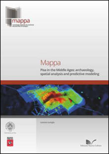 Mappa. Pisa in the Middle Ages. Archaeology, spatial analysis and predictive modeling - Gabriele Gattiglia - copertina