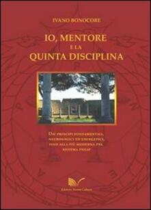 Io, mentore e la quinta disciplina - Ivano Bonocore - copertina