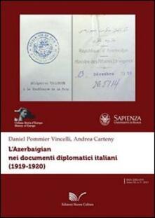 L' Azerbaigian nei documenti diplomatici italiani (1919-1920) - Andrea Carteny,Daniel Pommier - copertina