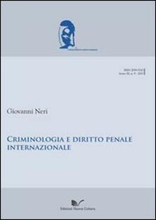 Criminologia e diritto internazionale penale - Giovanni Neri - copertina