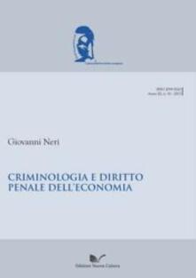 Criminologia e diritto penale dell'economia - Giovanni Neri - copertina