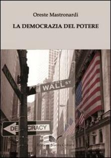 La democrazia del potere. Saggio di filosofia del diritto - Oreste Mastronardi - copertina