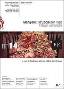 Mangiare. Istruzioni per l'uso. Indagini semiotiche - Gianfranco Marrone,Alice Giannitrapani - copertina