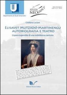 Elisavet Mutzà(n)-Martinengu. Autobiografia e teatro. L'opera superstite di una nobildonna zantiota - Cristiano Luciani - copertina