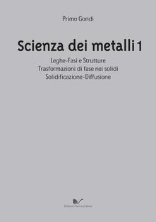 Nicocaradonna.it Scienza dei metalli. Vol. 1: Leghe-fasi e strutture trasformazioni di fase nei solidi solidificazione-diffusione. Image