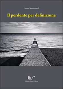 Il perdente per definizione - Oreste Mastronardi - copertina
