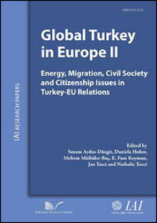 Global Turkey in Europe II Energy, migration, civil society and citizenship issues in Turkey-EU relations - copertina