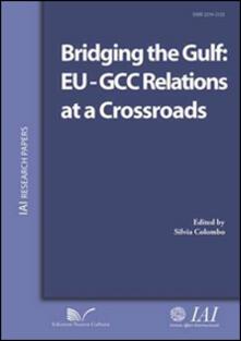 Bridging the Gulf. EU-GCC relations at a crossroads - copertina