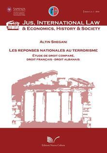 Les reponses nationales au terrorisme. Étude de droit comparé, droit francais, droit albaneis - Altin Shegani - copertina