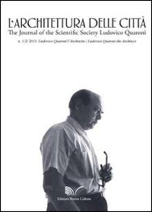 L' architettura della città (2013) vol. 1-3. Ludovico Quaroni the architect. Ediz. inglese - copertina
