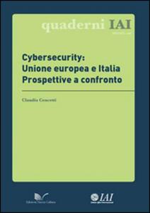 Cybersecurity: Unione europea e Italia. Prospettive a confronto