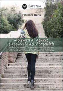 Violenza di genere e approccio delle capacità. 3° Rapporto dell'osservatorio sulle donne vittime di violenza della provincia di Roma - Fiorenza Deriu - copertina