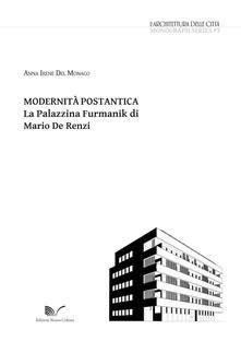 Modernità postantica. La Palazzina Furmanik di Mario De Renzi - Anna Del Monaco - copertina