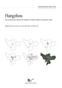 Hangzhou. From Song Dynasty Capital to the challenge of Cultural Capital in contemporary China