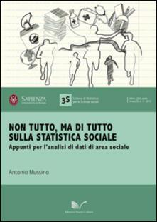 Non tutto, ma di tutto sulla statistica sociale. Appunti per l'analisi di dati di area sociale - Antonio Mussino - copertina
