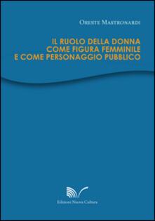 Il ruolo della donna come figura femminile e come personaggio pubblico - Oreste Mastronardi - copertina