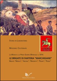 Le Marche e la prima guerra mondiale. Il 1914 le brigate di fanteria «Marchigiane» - Massimo Coltrinari - copertina
