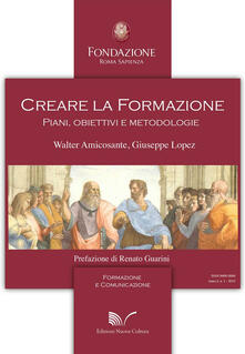 Creare la formazione. Piani, obiettivi e metodologie - Walter Amicosante,Giuseppe Lopez - copertina