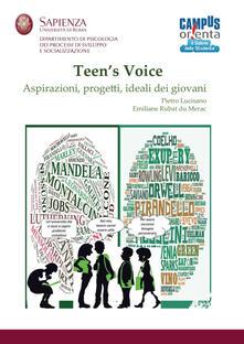 Teen's voice. Vol. 1: Aspirazioni, progetti, ideali dei giovani. - Pietro Lucisano,Emiliane Rubat du Merac - copertina