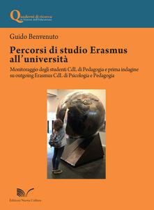 Percorsi di studio Erasmus all'Università. Monitoraggio degli studenti CdL di pedagogia e prima indagine su outgoing Erasmus CdL di psicologia e pedagogia - Guido Benvenuto - copertina