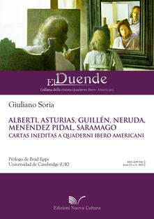 Alberti, Asturias, Guillén, Neruda, Menédez Pidal, Saramago Cartas ineditas a Quaderni Ibero Americani - Giuliano Soria - copertina