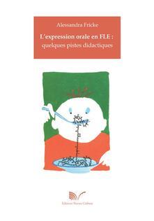 L' espression orale en FLE. Quelques pistes didactiques - Alessandra Fricke - copertina