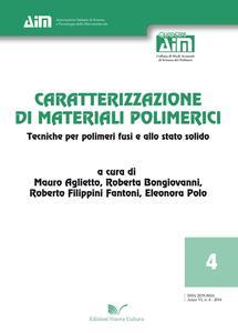 Caratterizzazione di materiali polimerici. Tecniche per polimeri fusi e allo stato solido