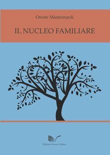 Il nucleo familiare - Oreste Mastronardi - copertina