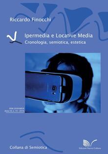 Ipermedia e locative media. Cronologia, semiotica, estetica - Riccardo Finocchi - copertina
