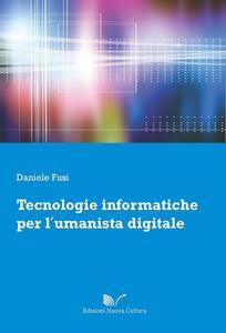 Tecnologie informatiche per l'umanista digitale