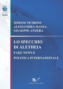 Lo specchio di Aletheia. Fake news e politica internazionale