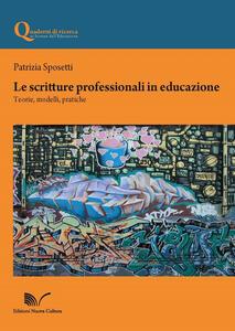 Le scritture professionali in educazione. Teorie, modelli, pratiche
