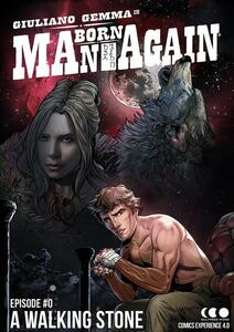 Man born again. Episode 0. A walking stone