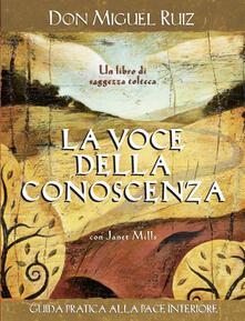 La voce della conoscenza. Guida pratica alla pace interiore - Janet Mills,Miguel Ruiz,G. Fiorentini - ebook