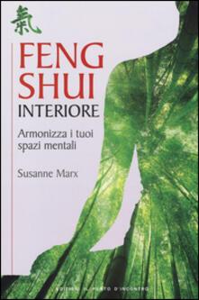 Feng shui interiore. Armonizza i tuoi spazi mentali.pdf