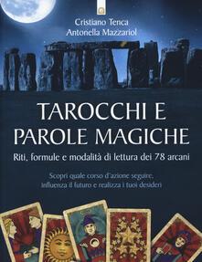 Voluntariadobaleares2014.es Tarocchi e parole magiche. Riti, formule e modalità di lettura dei 78 arcani Image