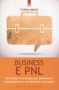 Business e PNL. Strumenti e strategie per potenziare organizzazione, rendimento e successo