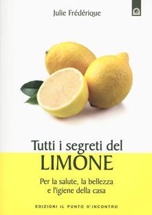 Librisulladiversita.it Tutti i segreti del limone. Per la salute, la bellezza e l'igiene della casa Image