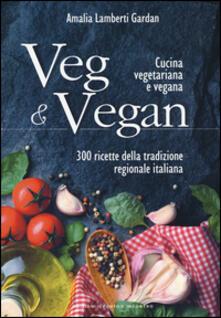 3tsportingclub.it Veg & Vegan. Cucina vegetariana e vegana. 300 ricette della tradizione regionale italiana Image