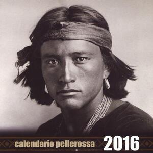 Pellerossa. Il piccolo grande popolo. Calendario 2016