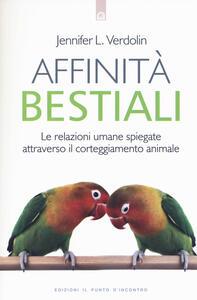 Affinità bestiali. Le relazioni umane spiegate attraverso il corteggiamento animale