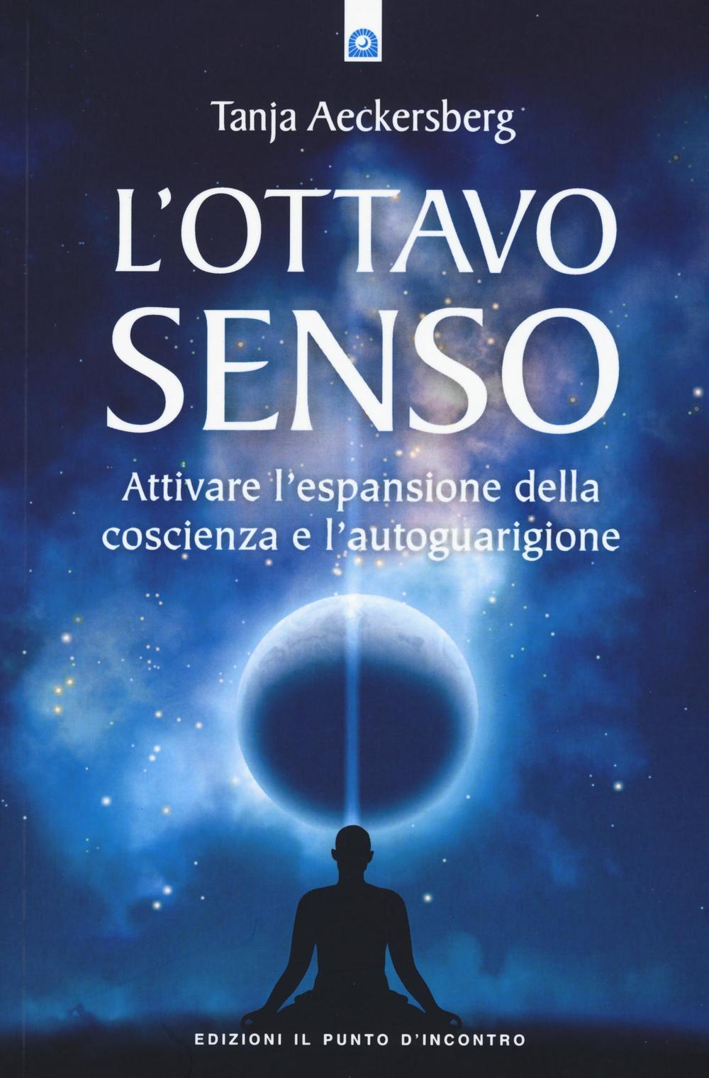 Image of L' ottavo senso. Attivare l'espansione della coscienza e l'autoguarigione