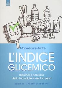 L' indice glicemico. Riprendi il controllo della tua salute e del tuo peso