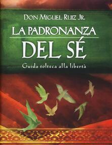 Antondemarirreguera.es La padronanza del sé. Guida tolteca alla libertà Image