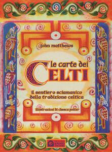 Voluntariadobaleares2014.es Le carte dei celti. Il sentiero sciamanico della tradizione celtica. Con 40 Carte Image