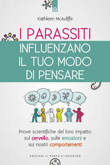 Promoartpalermo.it I parassiti influenzano il tuo modo di pensare. Prove scientifiche del loro impatto sul cervello, sulle emozioni e sui nostri comportamenti Image