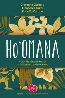 Osteriacasadimare.it Ho'omana. Il grande libro di Huna, lo sciamanismo hawaiano Image