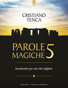 Listadelpopolo.it Parole magiche. Vol. 5: Incantesimi per una vita migliore. Image